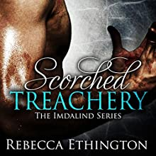 Scorched Treachery: Imdalind, Book 3 (       UNABRIDGED) by Rebecca Ethington Narrated by Eileen Stevens