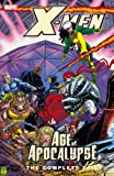 X-Men: The Complete Age of Apocalypse Epic, Book 3 (0785120513) by Lobdell, Scott