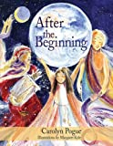 img - for After the Beginning by Carolyn Pogue (2006-10-01) book / textbook / text book