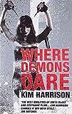 Where Demons Dare (000724780X) by Harrison, Kim