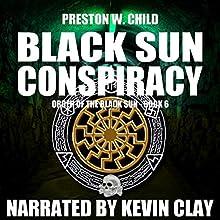 The Black Sun Conspiracy: Order of the Black Sun Book 6 | Livre audio Auteur(s) : P.W. Child Narrateur(s) : Kevin Clay
