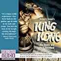 Merian C. Cooper's King Kong (       UNABRIDGED) by Joe DeVito, Brad Strickland Narrated by David Baker, the Full Cast Family