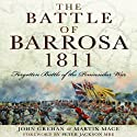 The Battle of Barrosa: Forgotten Battle of the Peninsular War (       UNABRIDGED) by John Grehan, Martin Mace Narrated by Eric Martin
