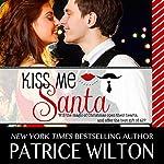 Kiss Me Santa   Patrice Wilton