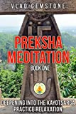 Preksha Meditation 7 Steps for Beginners and Advanced: Deepening into the Kayotsarga Practice Relaxation (Book One 1)