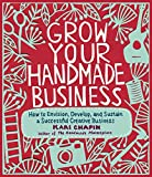 img - for Grow Your Handmade Business by Kari Chapin (31-Jul-2012) Paperback book / textbook / text book