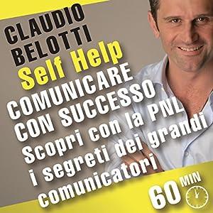 Comunicare con successo. Scopri con la PNL i segreti dei grandi comunicatori Hörbuch