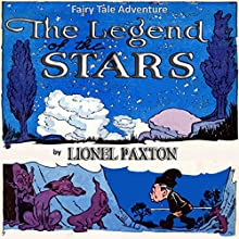 The Legend of the Stars - New & Revised Edition (       UNABRIDGED) by Lionel Paxton Narrated by Rhiannon Angell