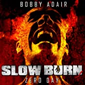 Slow Burn: Zero Day - A Zombie Story | [Bobby Adair]