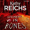 Speaking in Bones (       UNABRIDGED) by Kathy Reichs Narrated by Katherine Browitz