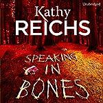 Speaking in Bones | Kathy Reichs