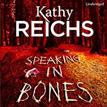Speaking in Bones Audiobook by Kathy Reichs Narrated by Katherine Browitz