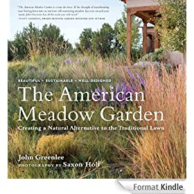 The American Meadow Garden: Creating a Natural Alternative to the Traditional Lawn (English Edition)