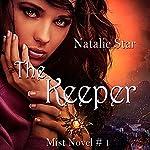 The Keeper: Mist Book 1   Natalie Star