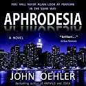 Aphrodesia Audiobook by John Oehler Narrated by Joseph Morton