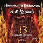 Historias de Fantasmas de un Anticuarios Volumen 1 [Antique Ghost Stories, Volume 1] | James Montague Rhodes