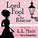 Lord Fool to the Rescue Audiobook by L.L. Muir Narrated by Stevie Zimmerman