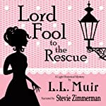 Lord Fool to the Rescue | L.L. Muir
