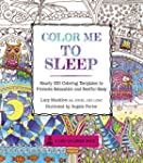 Color Me to Sleep: Nearly 100 Colorin...