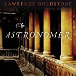 The Astronomer: A Novel of Suspense | Lawrence Goldstone