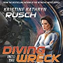 Diving into the Wreck: Diving Universe, Book 1 (       UNABRIDGED) by Kristine Kathryn Rusch Narrated by Jennifer Van Dyck