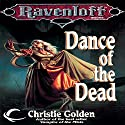 Dance of the Dead: A Ravenloft Novel, Book 3 Audiobook by Christie Golden Narrated by Marisa Vitali