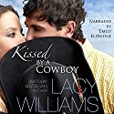Kissed by a Cowboy: an Inspy Kisses novella (       UNABRIDGED) by Lacy Williams Narrated by Em Eldridge
