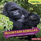 Mountain Gorillas: Powerful Forest Mammals Hörbuch von Rebecca E. Hirsch Gesprochen von:  Intuitive