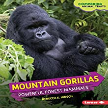 Mountain Gorillas: Powerful Forest Mammals Audiobook by Rebecca E. Hirsch Narrated by  Intuitive
