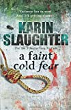 Faint Cold Fear (Grant County Series) (0099553074) by Slaughter, Karin