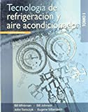 Tecnologia de refrigeracion y aire acondicionado / Refrigeration and Air Conditioning Technology, Vol. 1 (Spanish Edition)