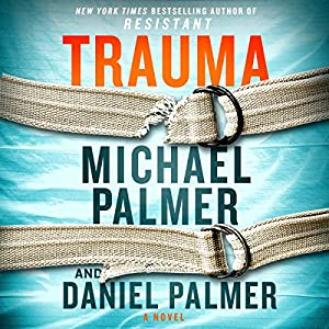 Trauma: A Novel (       UNABRIDGED) by Michael Palmer, Daniel Palmer Narrated by Xe Sands