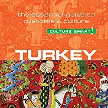 Turkey - Culture Smart!: The Essential Guide to Customs and Culture Audiobook by Charlotte McPherson Narrated by Peter Noble