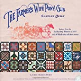 The Farmers Wife Pony Club Sampler Quilt: Letters From the Lucky Pony Winners of 1915 and 90 Blocks That Tell Their Stories