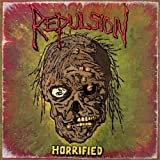 Horrified by Repulsion Original recording reissued, Original recording remastered edition (2003) Audio CD