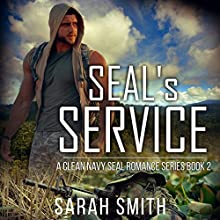 SEAL's Service: A Clean Navy SEAL Romance Series, Volume 2 Audiobook by Sarah Smith Narrated by B.Z. Kelly