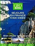 Geobook séjours en France 5000 idées...