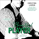 Beautiful Player (       UNABRIDGED) by Christina Lauren Narrated by Grace Grant, Sebastian York