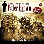 Der Unsichtbare (Die rätselhaften Fälle des Pater Brown 9) | Gilbert Keith Chesterton