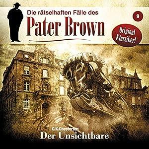 Der Unsichtbare (Die rätselhaften Fälle des Pater Brown 9) Hörspiel