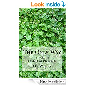 The Only Way: A Tale of Pride and Prejudice