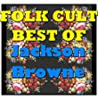 Folk Cult: Best Of Jackson Browne (Live)