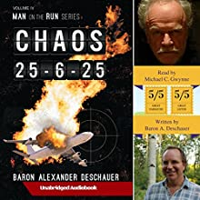 Chaos 25-6-25: Man on the Run, Book 4 Audiobook by Baron Alexander Deschauer Narrated by Michael C. Gwynne
