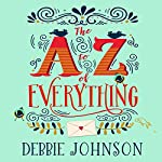 The A - Z of Everything   Debbie Johnson