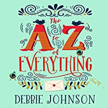 The A - Z of Everything | Livre audio Auteur(s) : Debbie Johnson Narrateur(s) : Julie Maisey