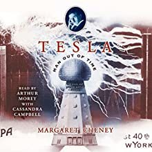 Tesla: Man Out of Time | Livre audio Auteur(s) : Margaret Cheney Narrateur(s) : Arthur Morey, Cassandra Campbell