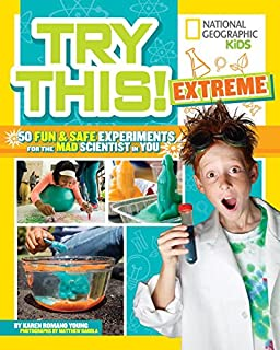 Book Cover: Try This Extreme: 50 Fun & Safe Experiments for the Mad Scientist in You