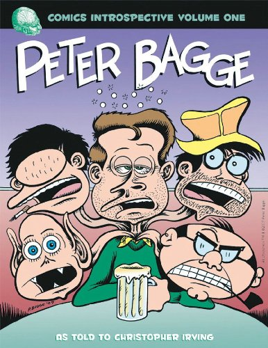 Comic Introspective Volume 1: Peter Bagge (Comics Introspective) (v. 1), Christopher Irving