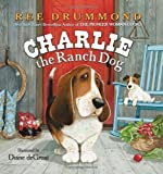 img - for Charlie the Ranch Dog by Drummond, Ree [2011] book / textbook / text book