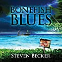 Bonefish Blues Audiobook by Steven Becker Narrated by Paul J. McSorley